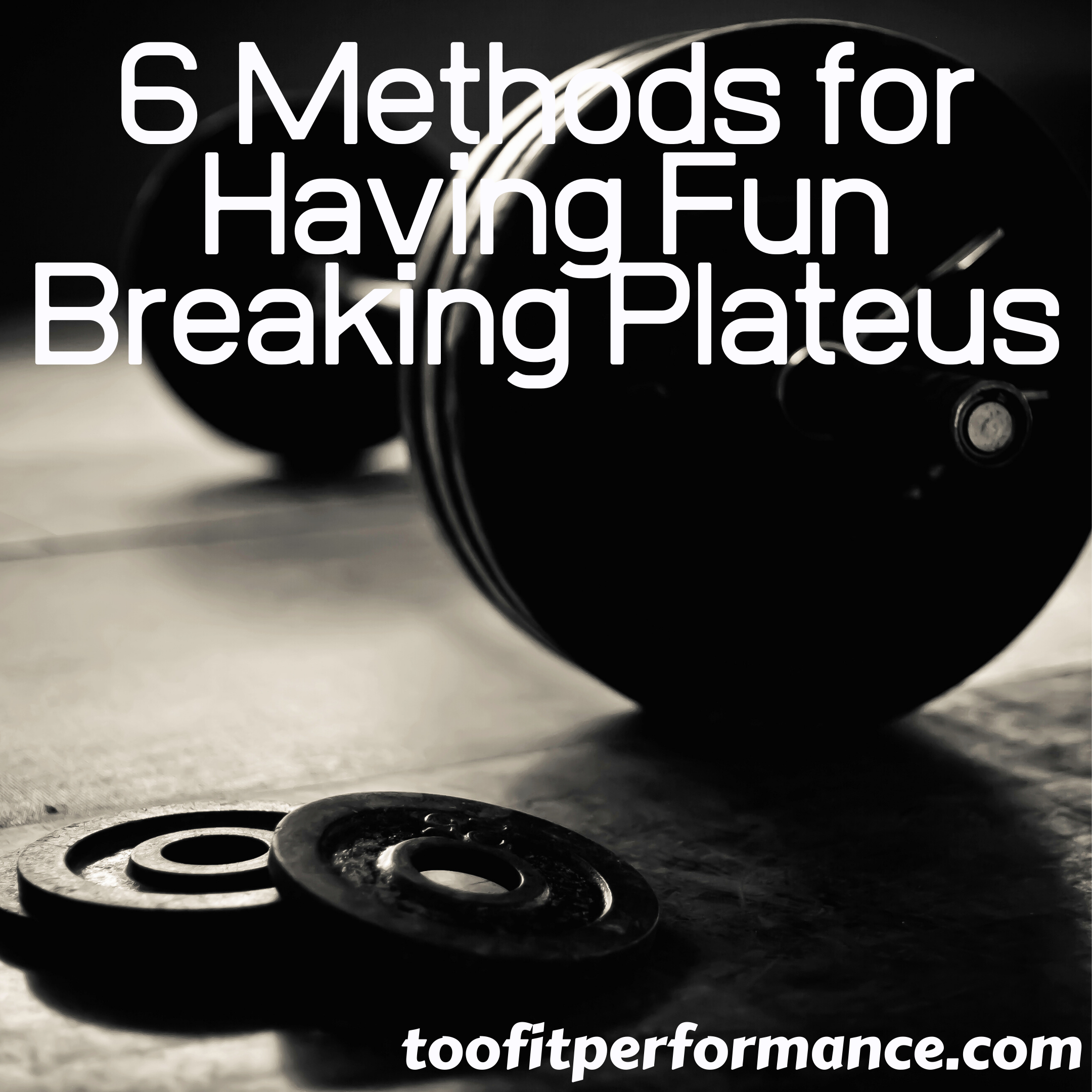 6 Methods for Having Fun Breaking Plateaus