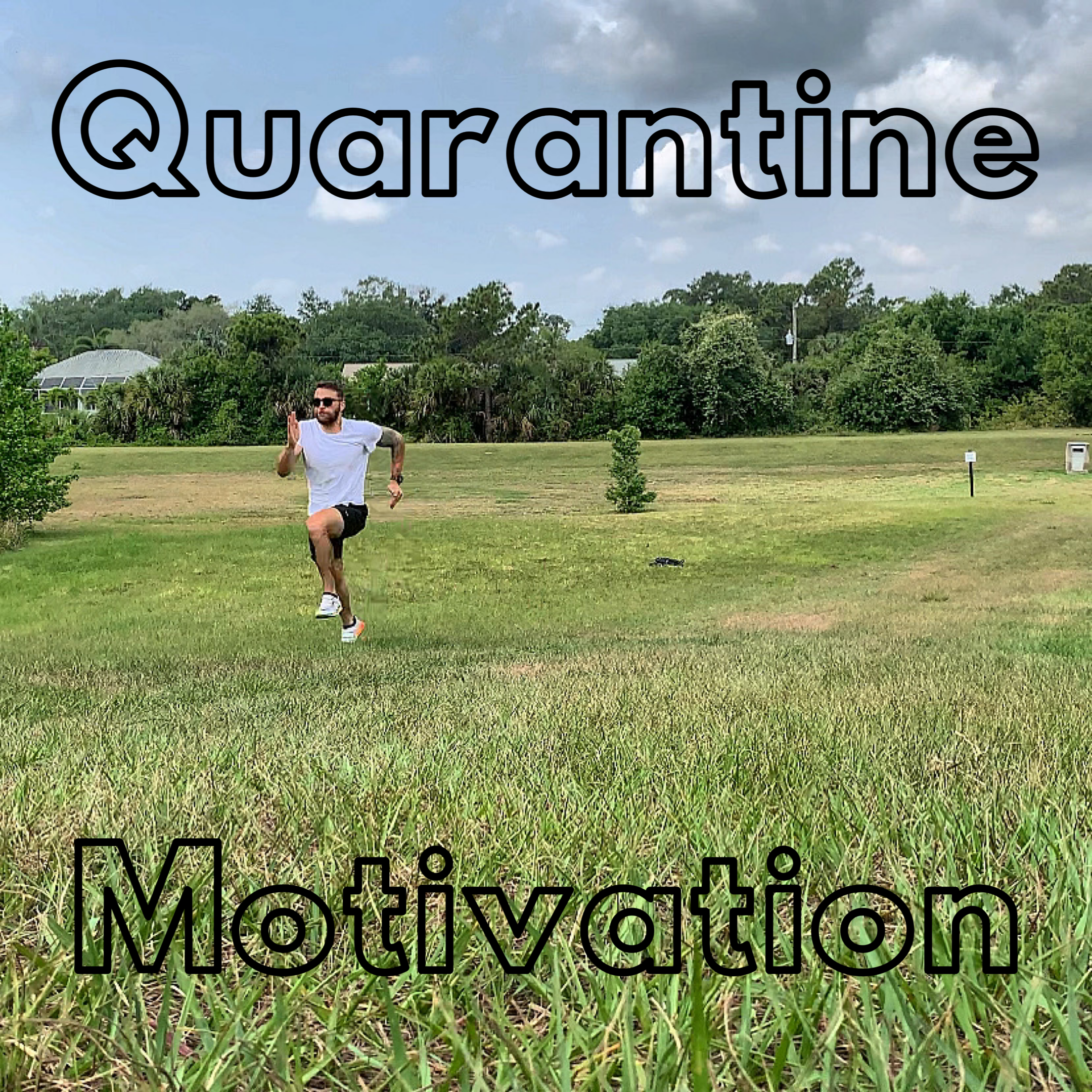 Quarantine Motivation
