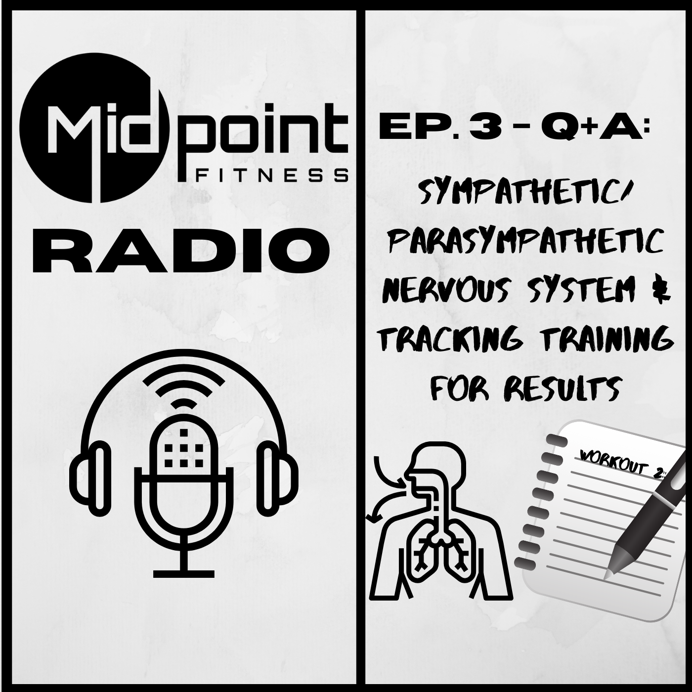 Ep. 3 – Q+A: Sympathetic/Parasympathetic Nervous System & Tracking Training for Results