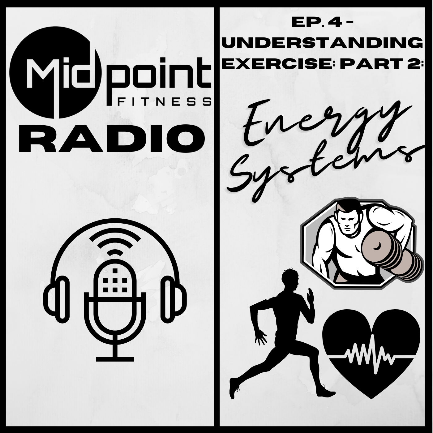 Ep. 4 – Understanding Exercise: Part 2: Energy Systems