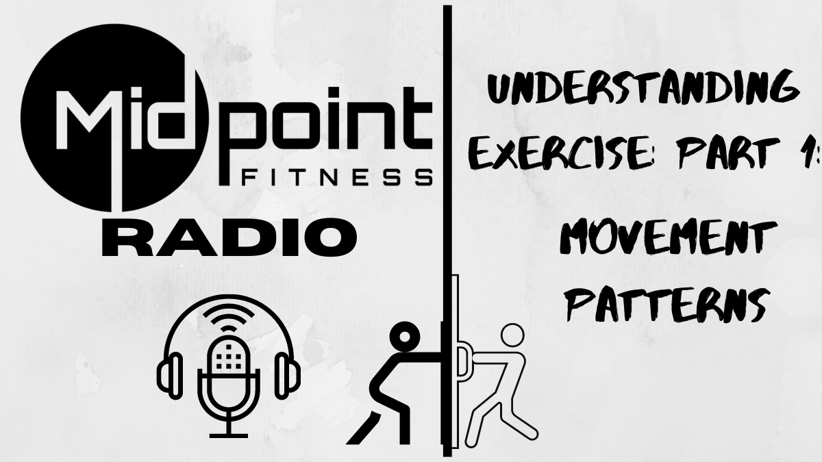Ep. 2 Understanding Exercise: Part 1: Movement Patterns