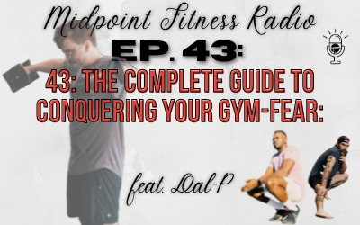 Ep. 43: The Complete Guide to Conquering Your Gym-Fear